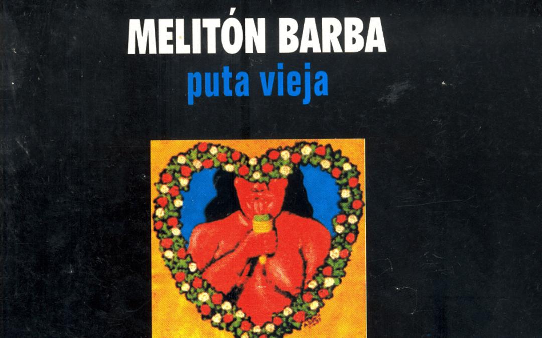 Melitón Barba: el conflicto armado en «Puta vieja»